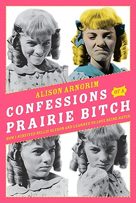 Confessions of a Praire Bitch